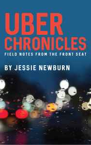 Uber_Chronicles_Field_Notes_from_the_Front_Seat__by_Jessie_Newburn_Book_Cover_Art (1)